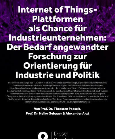 Internet of Things-Plattformen als Chance für Industrieunternehmen:  Der Bedarf angewandter Forschung zur Orientierung für Industrie und Politik
